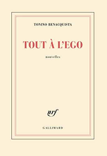 Tout a l'ego: Nouvelles (French Edition) (2070755657) by Benacquista, Tonino