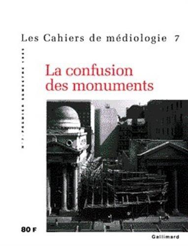 9782070755967: Les cahiers de médiologie N° 7 Premier semestre 1999 : La confusion des monuments