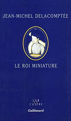 9782070755981: Le Roi miniature
