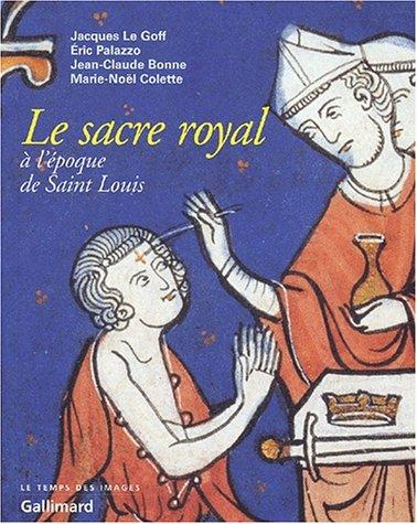 Le sacre royal à l'époque de Saint Louis d'après le manuscrit latin ...