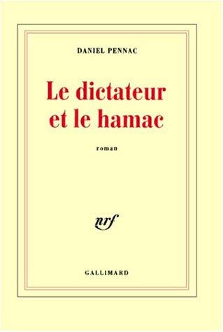 Le Dictateur et le hamac: Pennac, Daniel