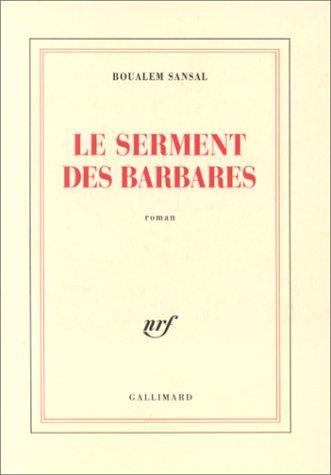 Le serment des barbares: Boualem Sansal