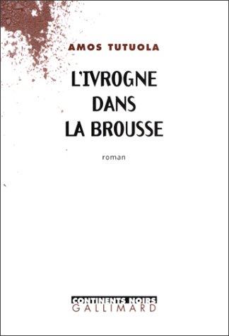 L'Ivrogne dans la brousse (9782070757657) by Amos Tutuola