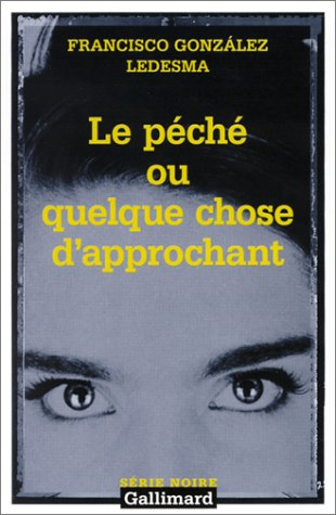 9782070757916: Peche Ou Quelque Chose (Serie Noire 2) (English and French Edition)