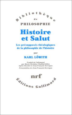 Histoire et salut : Les Présupposés théologiques de la philosophie de l'...