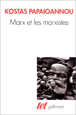Marx et marxistes (9782070758081) by Kostas Papaioannou