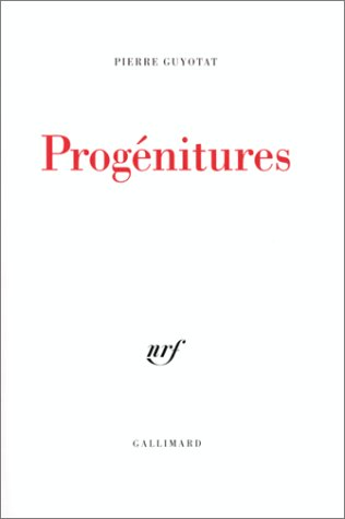 ProgeÌ nitures (French Edition): Pierre Guyotat
