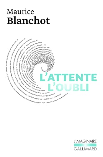 ATTENTE L'OUBLI (L'): BLANCHOT MAURICE