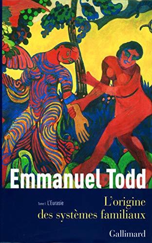 L'origine des systemes familiaux : Tome 1 (French Edition): Emmanuel Todd