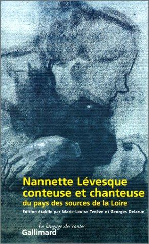 Nanette Lévesque, conteuse et chanteuse du Haut-Vivarais: Teneze; Delarue