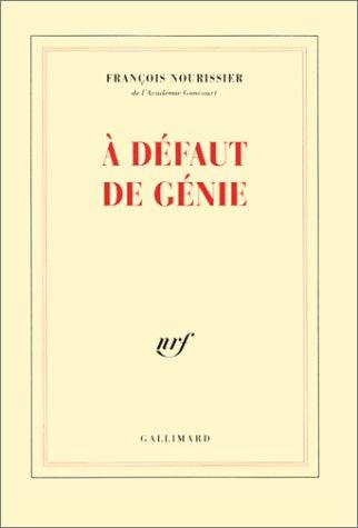 A defaut de genie (French Edition): Nourissier, Francois