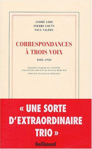Correspondances à trois voix (French Edition): André Gide