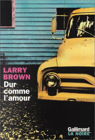 Dur comme l'amour (2070759695) by Brown, Larry; Furlan, Pierre