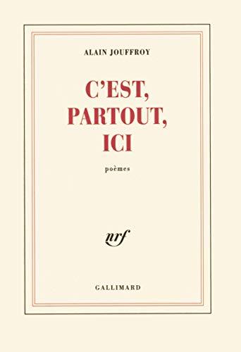 C'est, partout, ici (1955-2001) : poe?mes (Blanche): Jouffroy, Alain