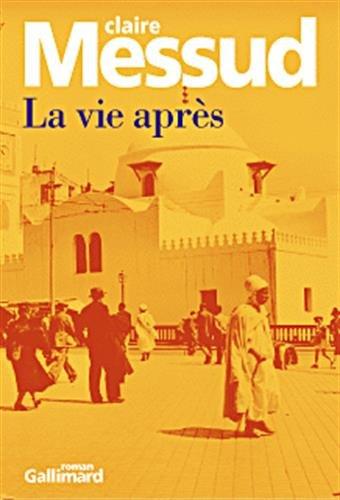 La vie après (2070760669) by Claire Messud