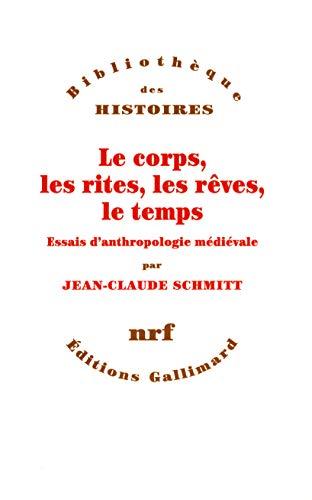 9782070760794: Le corps, les rites, les r�ves, le temps: Essais d'anthropologie m�di�vale