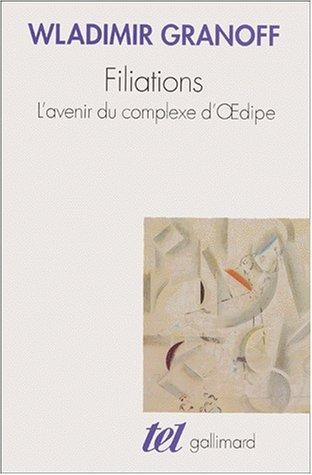 9782070761111: Filiations: L'avenir du complexe d'OEdipe