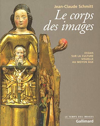 9782070761593: Le Corps des images: Essais sur la culture visuelle au Moyen Âge (Le Temps des images)