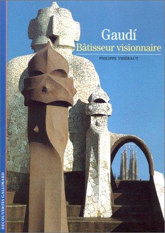 9782070761654: Gaudì : Bâtisseur visionnaire