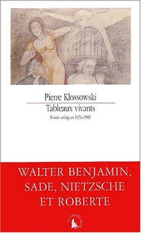 TABLEAUX VIVANTS. ESSAIS CRITIQUES 1936-1983.: PIERRE KLOSSOWSKI