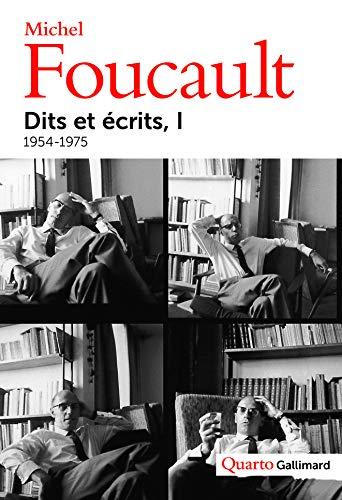 Dits et écrits tome 1 ( 1954-1975 ): Foucault Michel