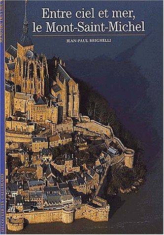 9782070762071: Entre ciel et terre, le Mont-Saint-Michel (Découvertes Gallimard)