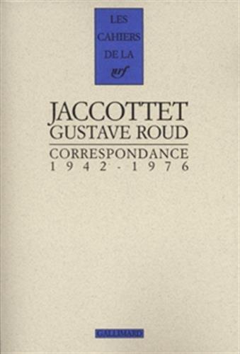 Correspondance 1942-1976: Jaccottet, Philippe; Roud, Gustave; Tappy, José-Flore
