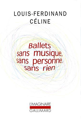 Ballets sans musique, sans personne, sans rien/Secrets dans l'Ile/Progrès: ...