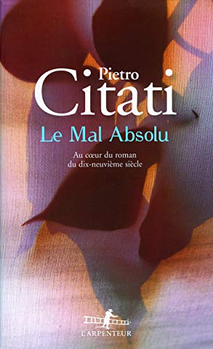 9782070762767: Le Mal absolu: Au coeur du roman du dix-neuvi�me si�cle
