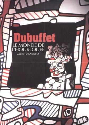 Dubuffet: Le Monde de l'Hourloupe: Jacinto Lageira; Jean