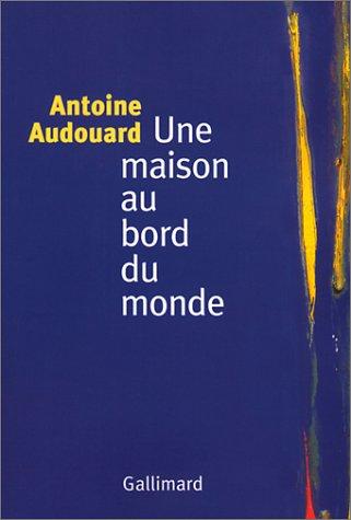 9782070763177: Une maison au bord du monde (French Edition)
