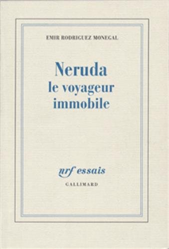 Neruda, le voyageur immobile (French Edition): Moneg Rodriguez