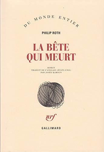 BÊTE QUI MEURT (LA): ROTH PHILIP