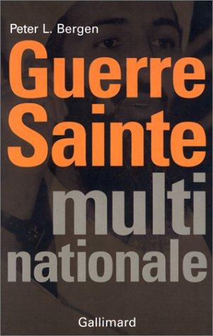 Guerre sainte, multinationale [Paperback] [Feb 24, 2002]: Peter L. Bergen
