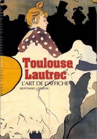 9782070764785: Toulouse-Lautrec : L'Art de l'affiche