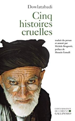 Cinq histoires cruelles [May 30, 2002] Dowlatabadi,: Mahmoud Dowlatabadi
