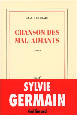 Chanson des mal-aimants (French Edition): Sylvie Germain