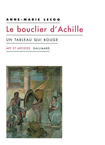 Le bouclier d'Achille : Un tableau qui bouge: Anne-Marie Lecoq