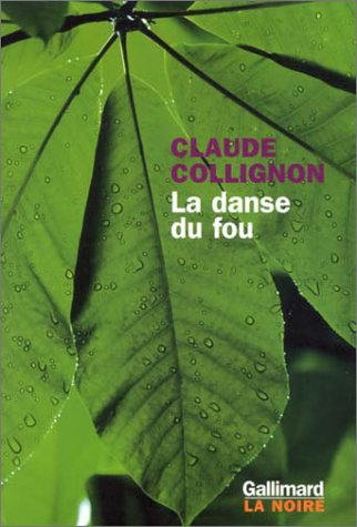 La danse du fou (French Edition): Claude Collignon