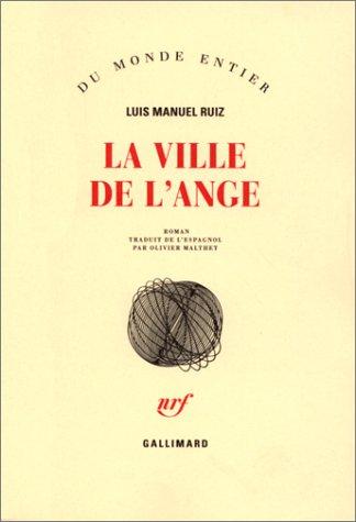 La Ville de l'ange: Ruiz, Luis Manuel; Malthet, Olivier