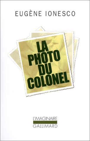 La Photo du colonel [Poche] [Jan 30, 2003] Ionesco,Eugène: Eugène Ionesco