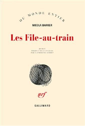 Les File-au-train (French Edition): Nicola Barker