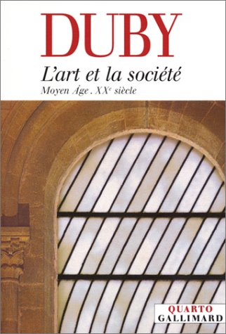 9782070766673: L'Art et la société: Moyen Âge - XXe siècle (Quarto)