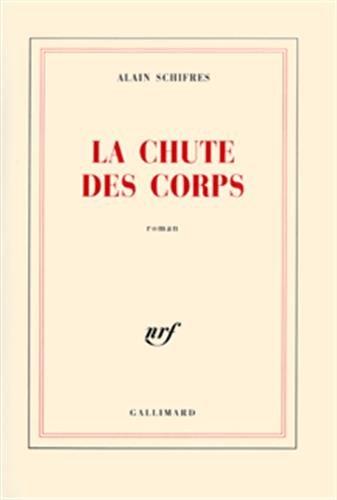 La Chute des corps: Schifres, Alain
