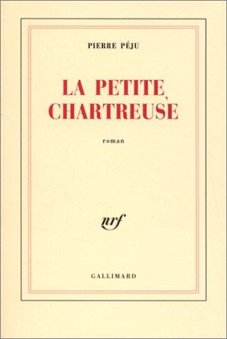 9782070767007: La Petite Chartreuse : Prix du Livre Inter 2003