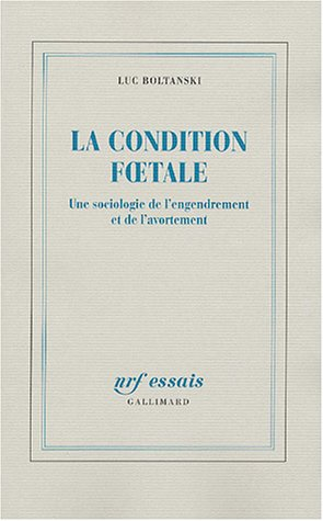 La condition foetale (French Edition): Luc Boltanski