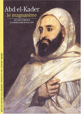 Decouverte Gallimard: Abd El-Kader (French Edition): Bruno, Etienne, Pouillon, Fran�ois