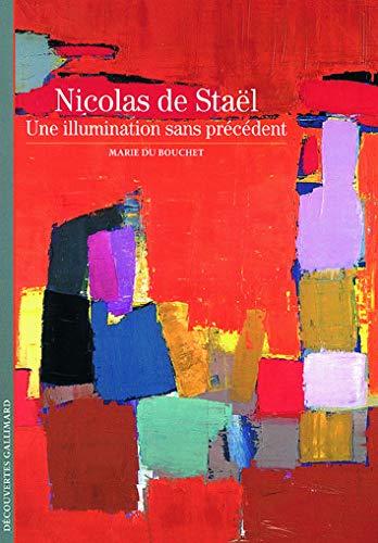 9782070767977: Nicolas de Sta�l: Une illumination sans pr�c�dent (D�couvertes Gallimard - Arts)