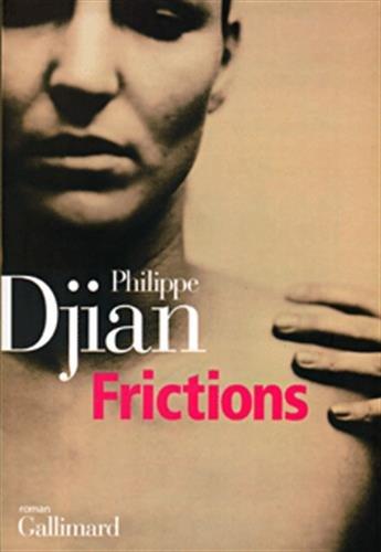 Frictions: Roman: Djian, Philippe