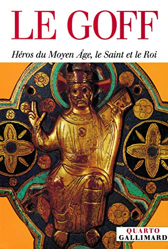 9782070768448: Héros du Moyen Âge, le Saint et le Roi (Quarto)